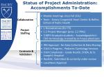 status of project administration accomplishments to date