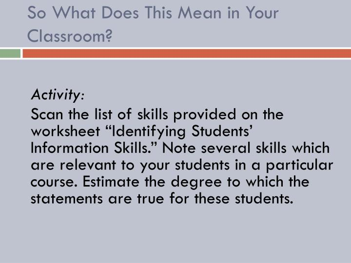 So What Does This Mean in Your Classroom?