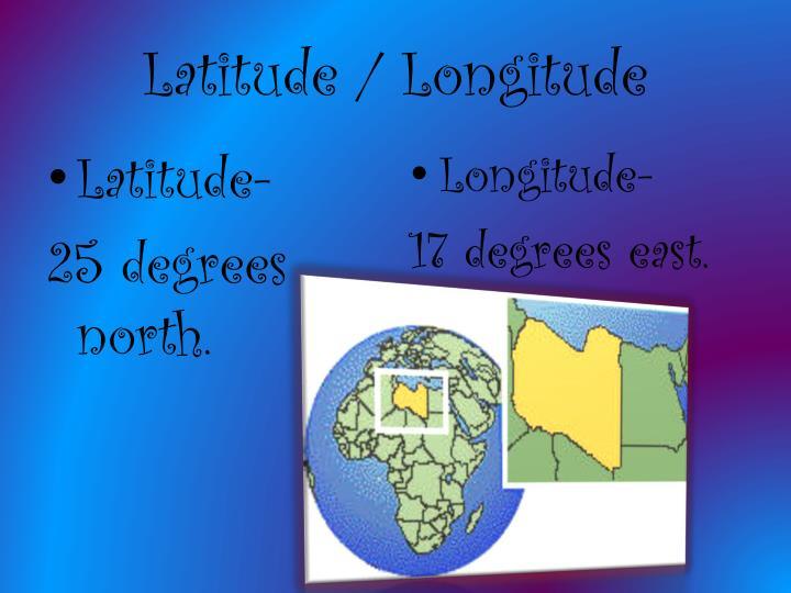 Latitude / Longitude