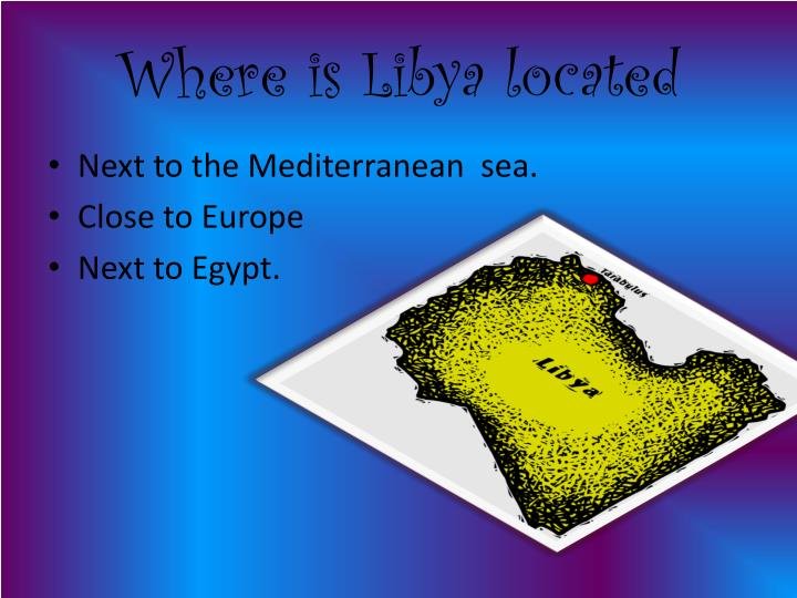 Where is l ibya located