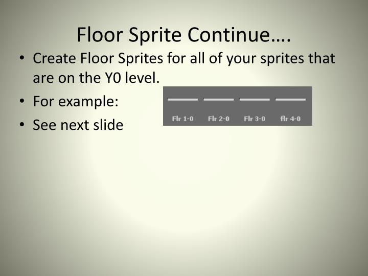 Floor Sprite Continue….