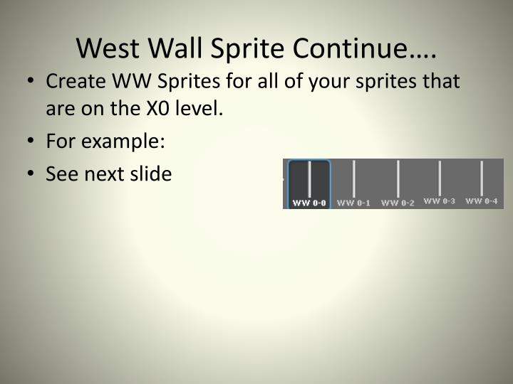 West Wall Sprite Continue….