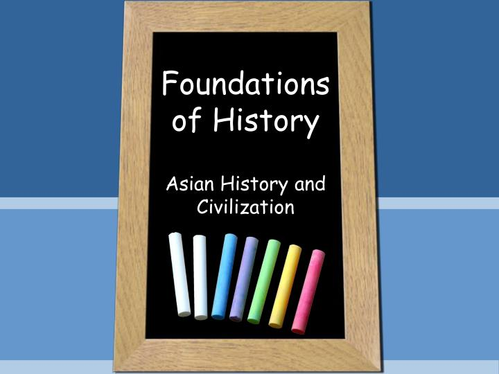 Foundations of history