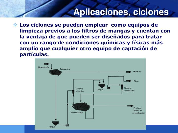 Aplicaciones, ciclones