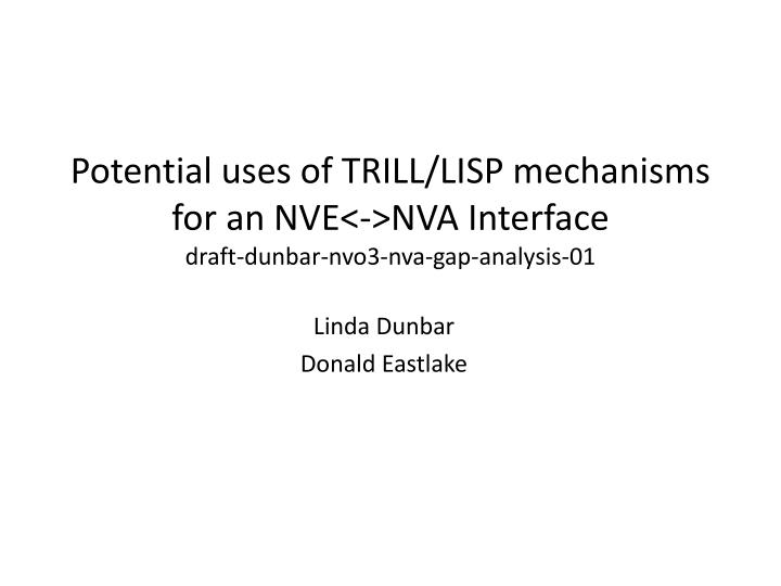 Potential uses of TRILL/LISP mechanisms for an NVE<->NVA Interface