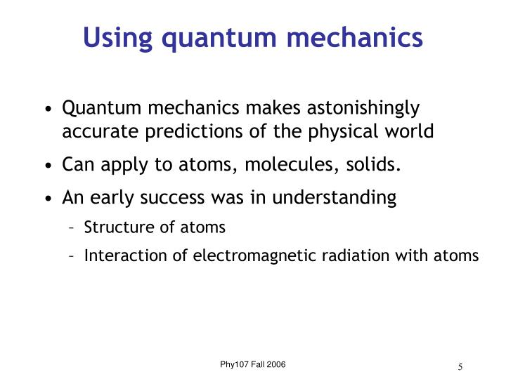 Using quantum mechanics