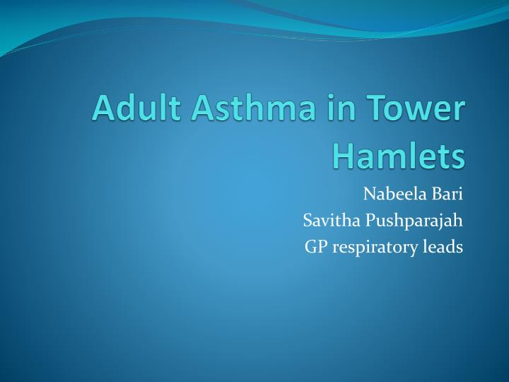 Adult asthma in tower hamlets