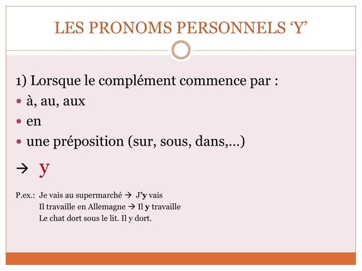 LES PRONOMS PERSONNELS 'Y'