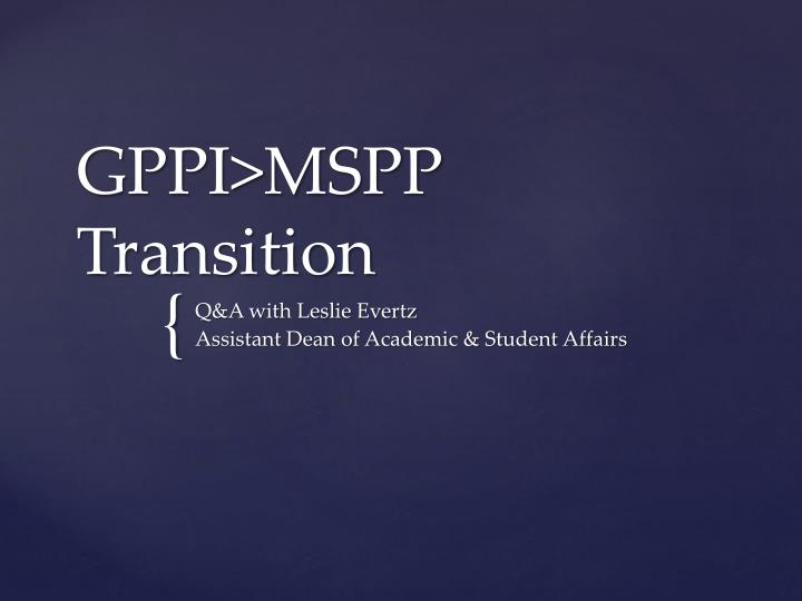 Gppi mspp transition
