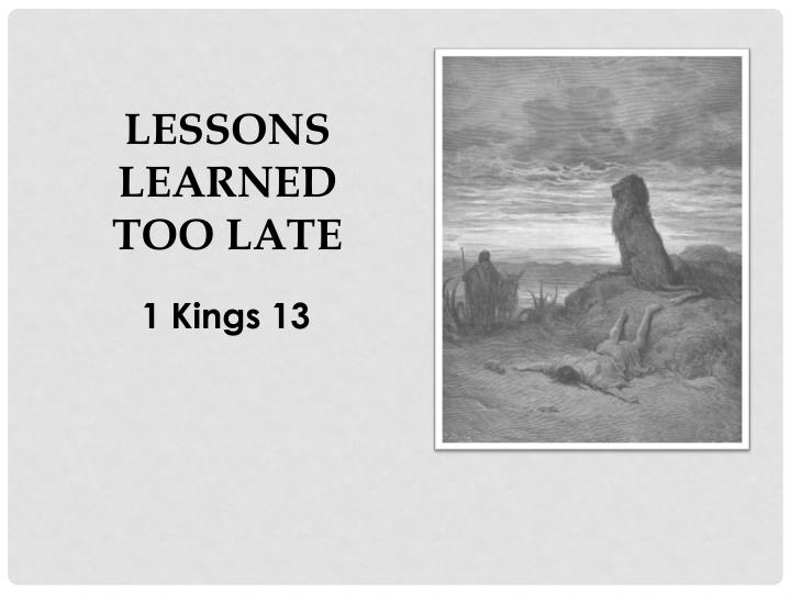 Lessons Learned  Too Late