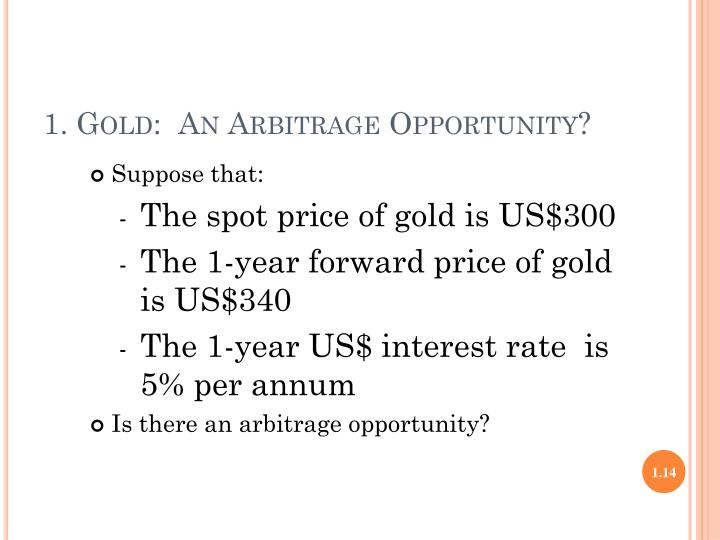 1. Gold:  An Arbitrage Opportunity?