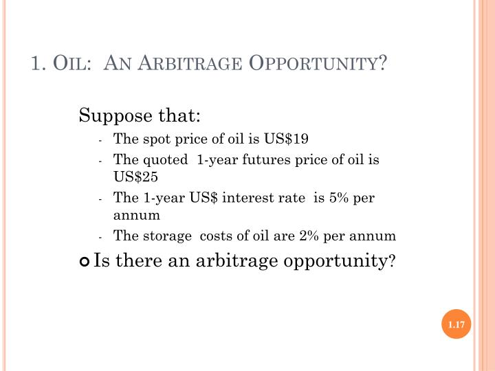 1. Oil:  An Arbitrage Opportunity?