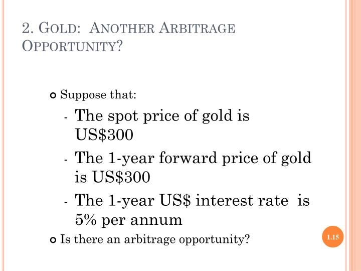 2. Gold:  Another Arbitrage Opportunity?