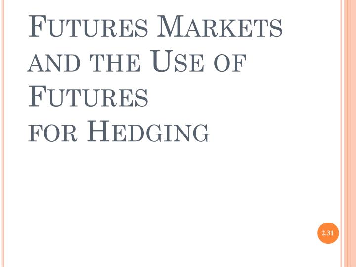 Futures Markets and the Use of Futures