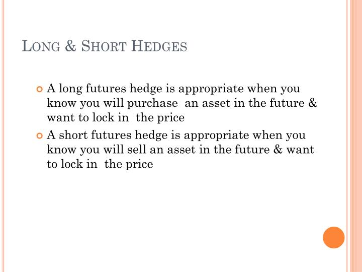 Long & Short Hedges