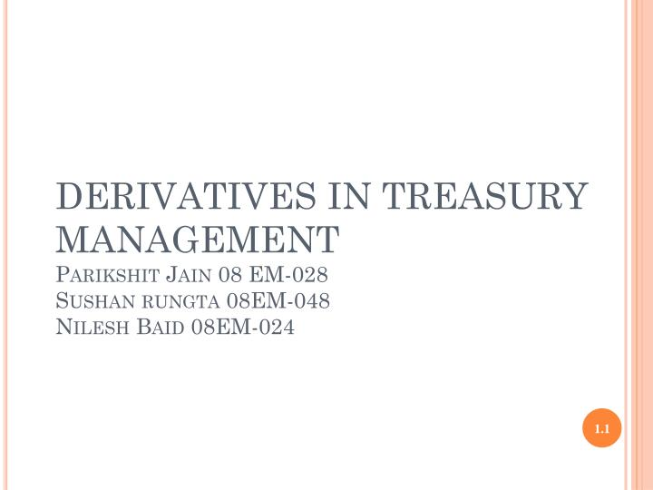 DERIVATIVES IN TREASURY MANAGEMENT