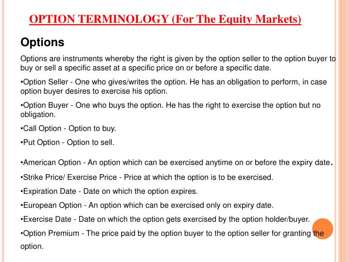 OPTION TERMINOLOGY (For The Equity Markets)
