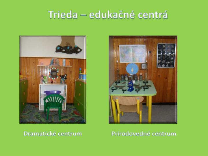 Trieda – edukačné centrá