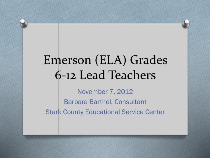 Emerson (ELA) Grades 6-12 Lead Teachers
