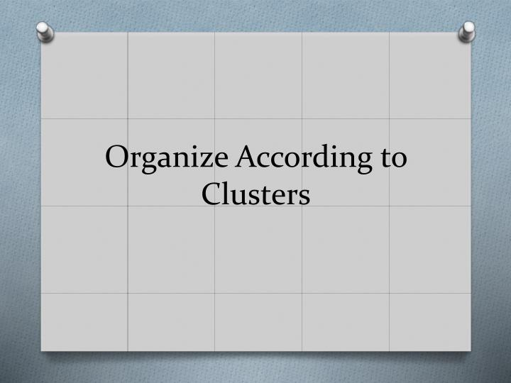 Organize According to Clusters