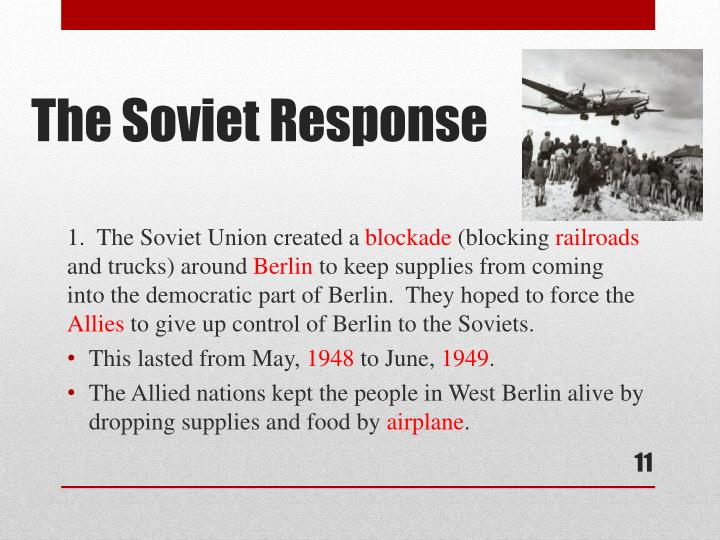 1.  The Soviet Union created a