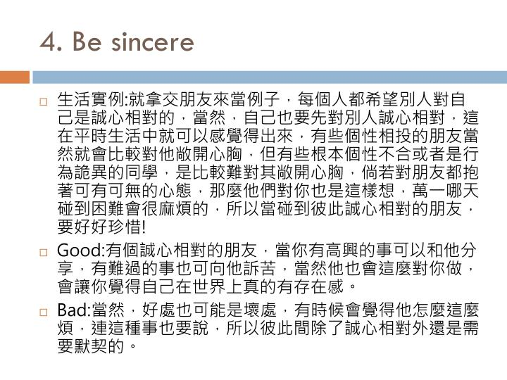 4. Be sincere