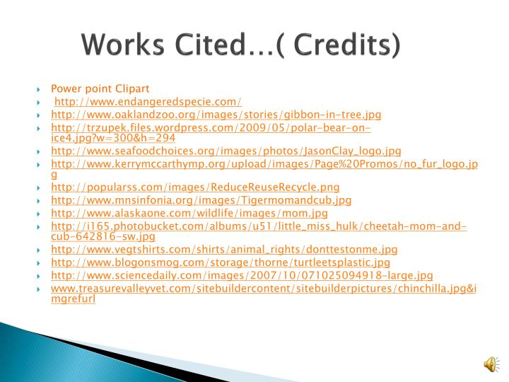 Works Cited…( Credits)