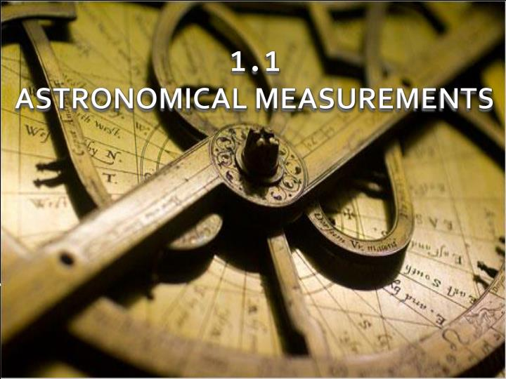1 1 astronomical measurements
