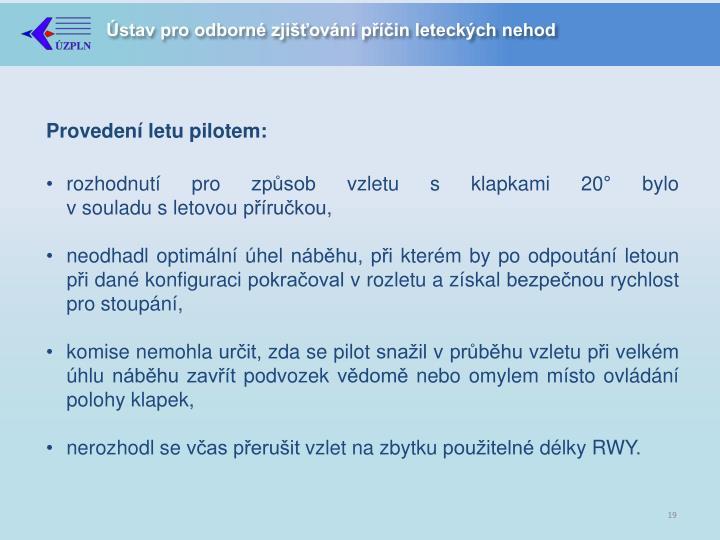 Provedení letu pilotem:
