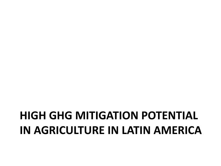 High GHG mitigation potential in agriculture in