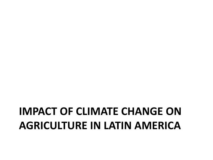 Impact of climate change on agriculture in latin america