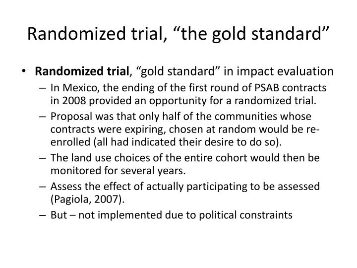 "Randomized trial, ""the gold standard"""