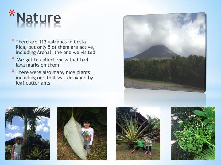 There are 112 volcanos in Costa Rica, but only 5 of them are active, including