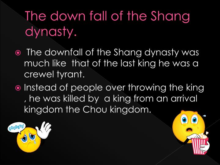 The down fall of the Shang dynasty.