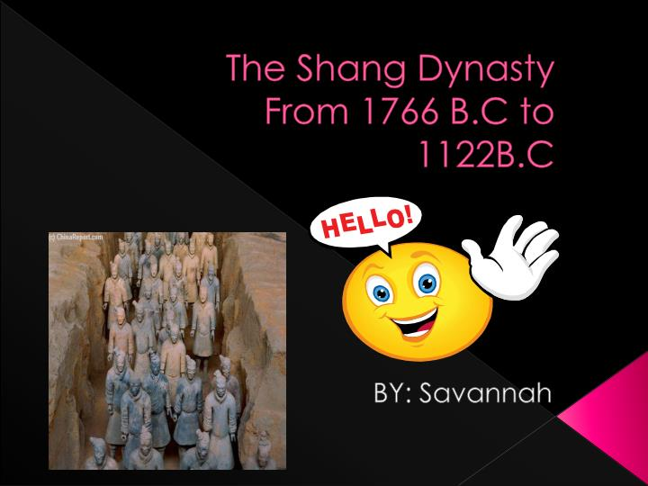 The shang dynasty from 1766 b c to 1122b c