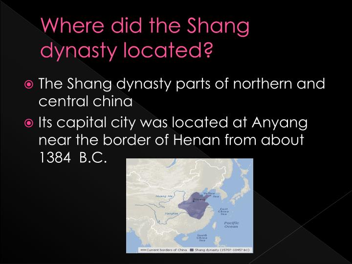 Where did the shang dynasty located