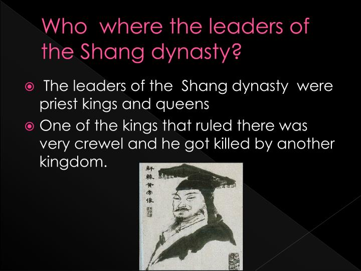 Who where the leaders of the shang dynasty