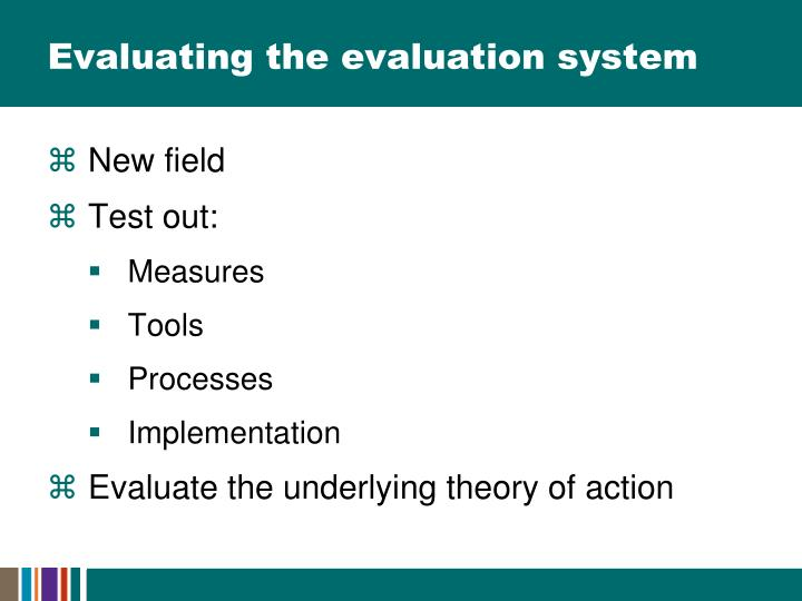 Evaluating the evaluation system