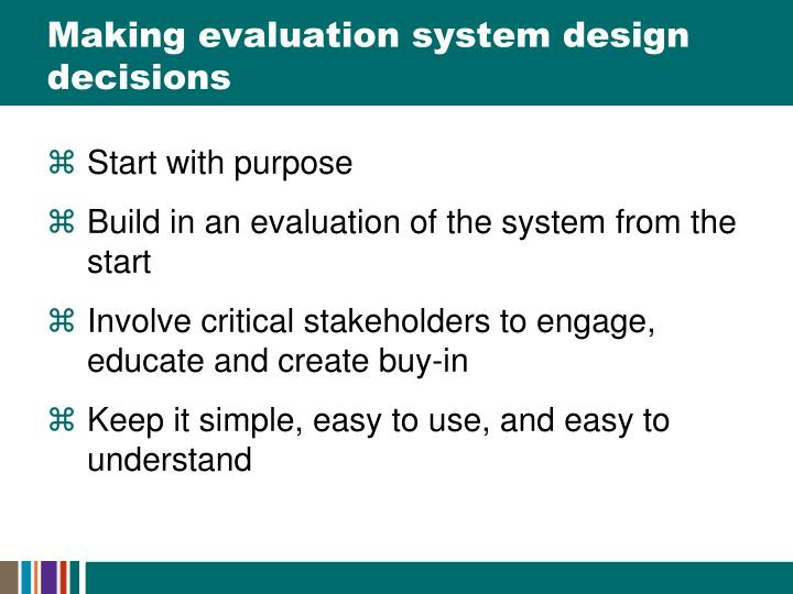 Making evaluation system design decisions
