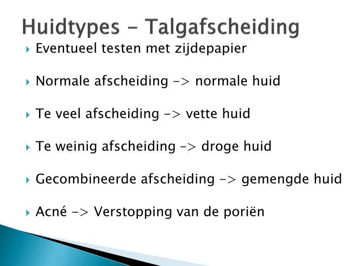 Huidtypes - Talgafscheiding