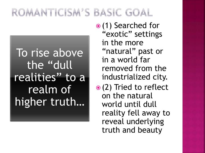 Romanticism's basic goal