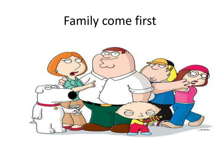 Family come first