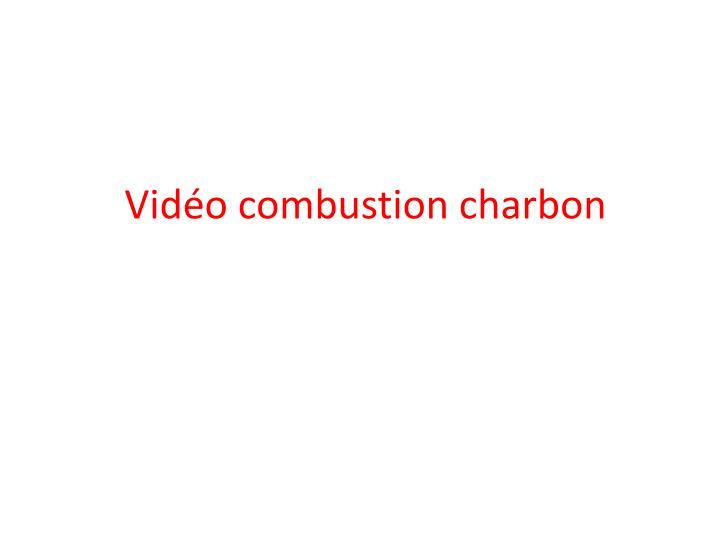 Vidéo combustion charbon