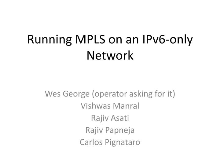 Running MPLS on an IPv6-only Network