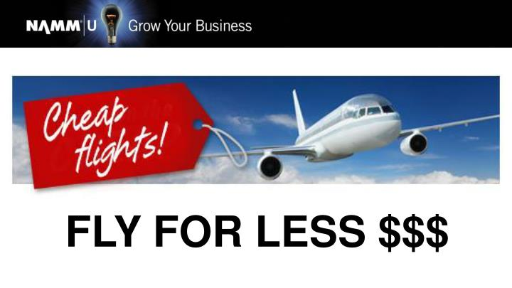 FLY FOR LESS $$$