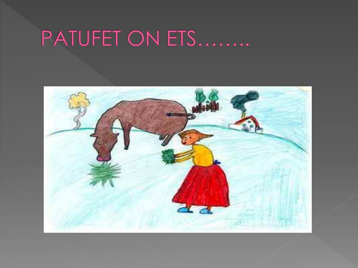 PATUFET ON ETS……..