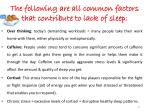the following are all common factors that contribute to lack of sleep