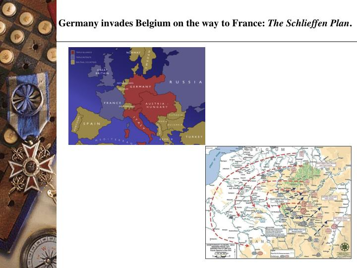 Germany invades Belgium on the way to