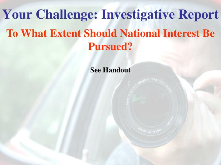 Your Challenge: Investigative Report