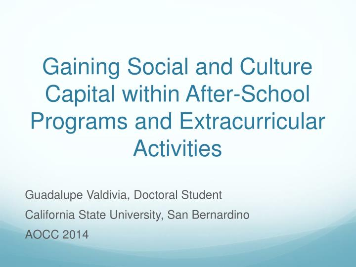 Gaining social and culture capital within after school programs and extracurricular activities